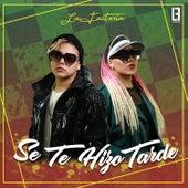 Se Te Hizo Tarde by La Factoria
