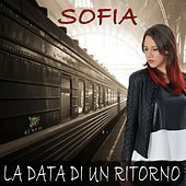 Play & Download La data di un ritorno by Sofia | Napster