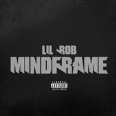 Mindframe by Lil Rob