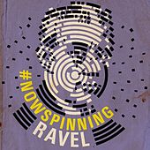 Play & Download #nowspinning Ravel by Various Artists | Napster