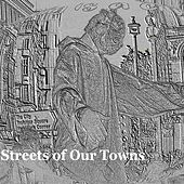 Streets of Our Towns von Various Artists