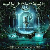 Play & Download Ballads by Edu Falaschi | Napster