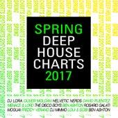 Spring Deep House Charts 2017 von Various Artists