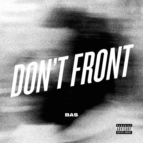 Don't Front by Bas
