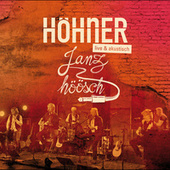 Janz höösch (live & akustisch) von Höhner