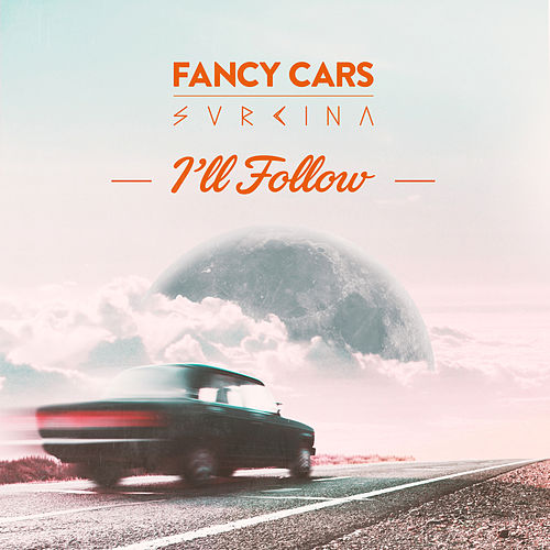 I'll Follow by Fancy Cars