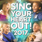 Sing Your Heart Out 2017 by Various Artists
