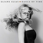 Dance Of Time by Eliane Elias