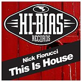 This Is House by Nick Fiorucci