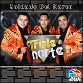 Play & Download Soldado Del Narco by Triple Norte | Napster