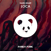 Play & Download Loca by Darkheart | Napster