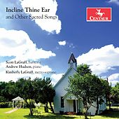 Play & Download Incline Thine Ear & Other Sacred Songs by Various Artists | Napster