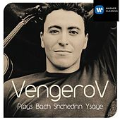 Play & Download Plays Bach, Shchedrin, Ysaye by Maxim Vengerov | Napster