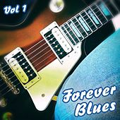 Forever Blues, Vol. 1 by Various Artists