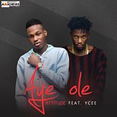 Play & Download Aye Ole by Attitude | Napster