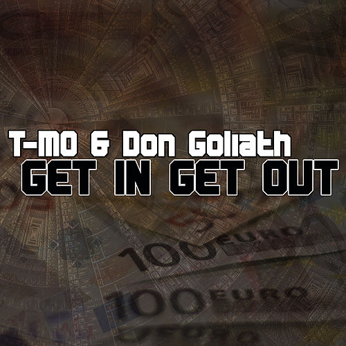 Get in Get Out by Don Goliath