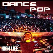 Play & Download High Life: Dance Pop by Various Artists | Napster