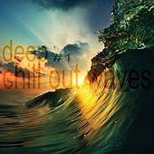 Deep Chill Out Waves Vol.1 by Various Artists