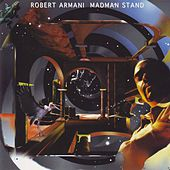 Play & Download Madman Stand by Robert Armani | Napster