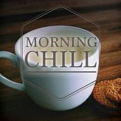 Play & Download Morning Chill, Vol. 2 (Best Of Lay Back Good Morning Music) by Various Artists | Napster
