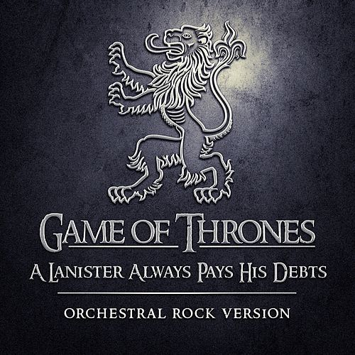 Play & Download A Lannister Always Pays His Debts by Game of Thrones Orchestra | Napster