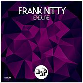 Endure by Frank Nitty