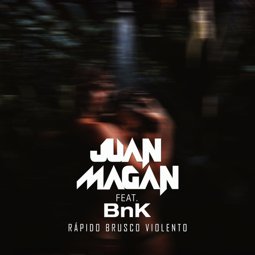 Rápido, Brusco, Violento by Juan Magan