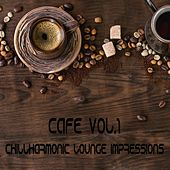 Play & Download Cafe Vol.1 (Chillharmonic Lounge Impressions) by Various Artists | Napster