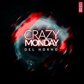 Play & Download Crazy Monday by Del Horno | Napster