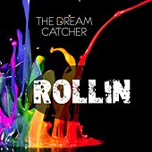 Play & Download Rollin by Dreamcatcher | Napster