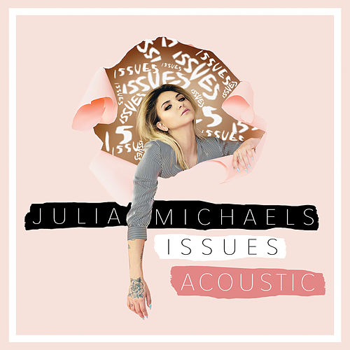 Issues (Acoustic) von Julia Michaels