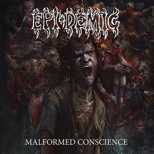 Play & Download Malformed Conscience by Epidemic | Napster