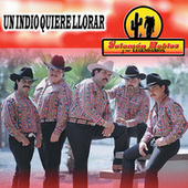 Un Indio Quiere Llorar by Various Artists