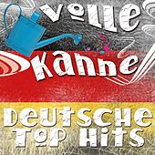 Play & Download Volle Kanne Deutsche Top Hits by Various Artists | Napster