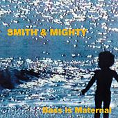 Bass Is Maternal by Smith & Mighty