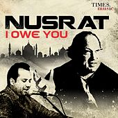 Nusrat - I Owe You by Rahat Fateh Ali Khan