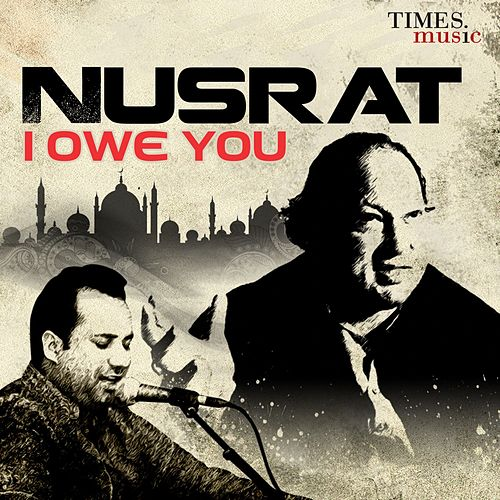 Play & Download Nusrat - I Owe You by Rahat Fateh Ali Khan | Napster