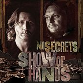 Play & Download No Secrets by Show of Hands | Napster