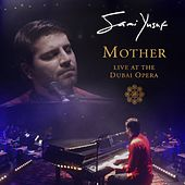 Mother (Arabic) (Live at the Dubai Opera) by Sami Yusuf