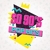 So 90's Pop Hits by Various Artists