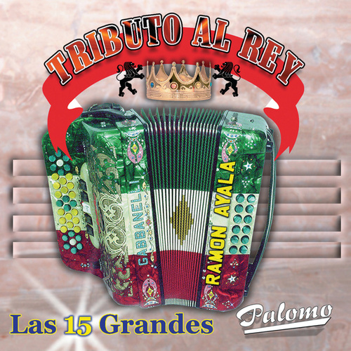 Play & Download Tributo Al Rey: Las 15 Grandes by Ramon Ayala | Napster