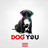 Dog You by K.I.