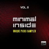 Play & Download Minimal Inside, Vol. 8 (Unique Picks Sampler) by Various Artists | Napster