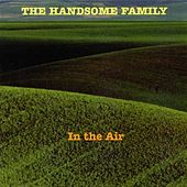 In the Air by The Handsome Family