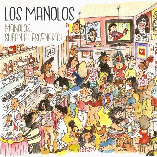Manolos, Suban al Escenario! by Los Manolos