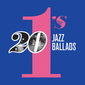 20 #1's: Jazz Ballads by Various Artists