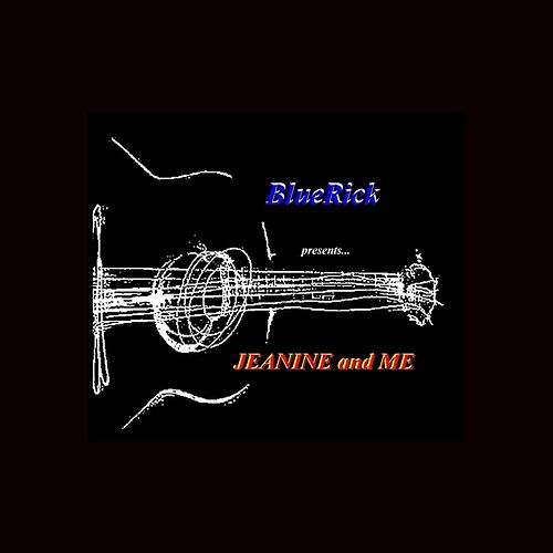 Play & Download Jeanine and Me by BlueRick | Napster
