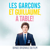 Play & Download Les garçons et Guillaume, à table ! (Bande originale du film) by Various Artists | Napster