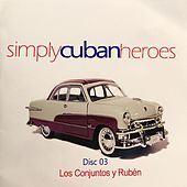 Simply Cuban Heroes, Vol. 3 by Various Artists