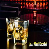 Play & Download Jazz Mood Cocktail (25 Instrumental Jazz Music Soundtrack for Bar, Restaurant, Cafe) by Various Artists | Napster